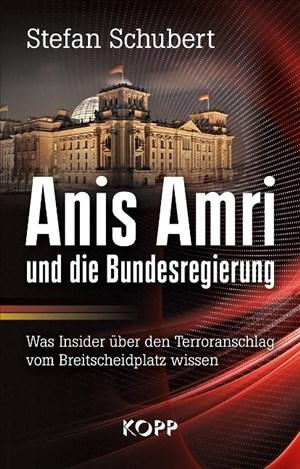 Anis Amri und die Bundesregierung: Was Insider über den Terroranschlag vom Breitscheidplatz wissen | Cover