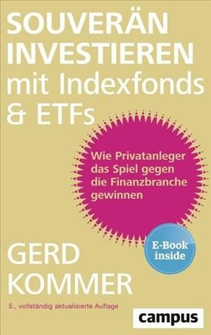 Souverän investieren mit Indexfonds und ETFs: Wie Privatanleger das Spiel gegen die Finanzbranche gewinnen, plus E-Book inside (ePub, mobi oder pdf) | Cover