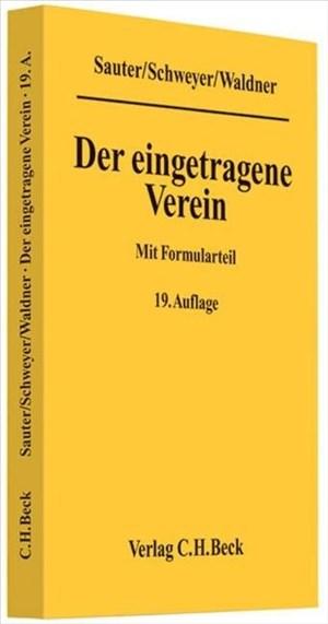 Der eingetragene Verein: Gemeinverständliche Erläuterung des Vereinsrechts unter Berücksichtigung neuester Rechtsprechung mit Formularteil | Cover