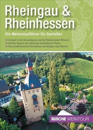 Rheingau & Rheinhessen - Ein Weinreiseführer für Genießer | Cover