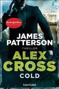 Cold - Alex Cross 17 -: Thriller