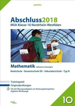 Abschluss 2018 - Mittlerer Schulabschluss Nordrhein-Westfalen Mathematik: Originalprüfungen mit Trainingsteil und CD, inklusive Lösungen (pauker.) | Cover