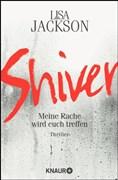 Shiver: Meine Rache wird euch treffen (Ein Fall für Bentz und Montoya, Band 3)