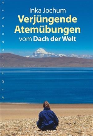 Verjüngende Atemübungen: vom Dach der Welt | Cover