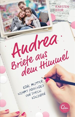 Andrea – Briefe aus dem Himmel: Eine Mutter nimmt Abschied von ihren Kindern | Cover