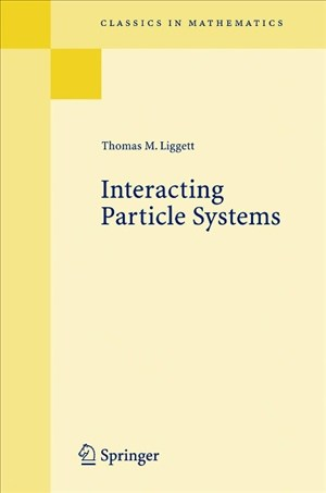 Interacting Particle Systems (Classics in Mathematics) | Cover