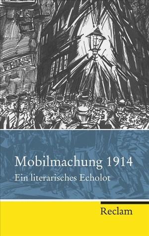 Mobilmachung 1914: Ein literarisches Echolot (Reclam Taschenbuch) | Cover