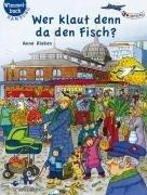 Wer klaut denn da den Fisch?: Hamburg-Wimmelbuch