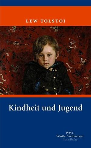 Kindheit und Jugend: Kindheit - Knabenjahre - Jünglingszeit. Autobiographische Notizen (Artemis & Winkler - Blaue Reihe) | Cover