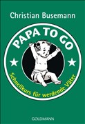 Papa To Go: Schnellkurs für werdende Väter