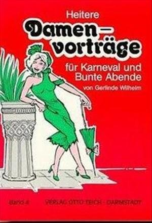 Heitere Damenvorträge für Karneval und Bunte Abende, Bd.4 | Cover