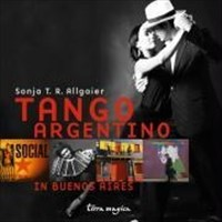 Tango Argentino: in Buenos Aires