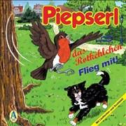 Piepserl das Rotkehlchen: Flieg mit!