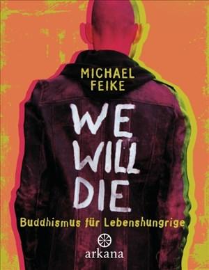 We will die: Buddhismus für Lebenshungrige | Cover