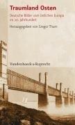 Traumland Osten. Deutsche Bilder vom östlichen Europa im 20. Jahrhundert