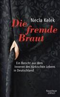 Die fremde Braut: Ein Bericht aus dem Inneren des türkischen Lebens in Deutschland