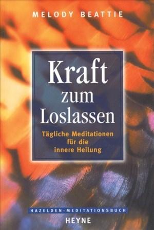 Kraft zum Loslassen: Tägliche Meditationen für die innere Heilung | Cover