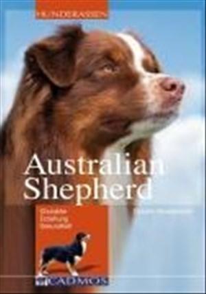 Australian Shepherd: Charakter - Erziehung - Gesundheit (Cadmos Hunderassen) | Cover