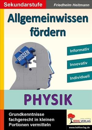 Allgemeinwissen fördern PHYSIK: Grundkenntnisse fachgerecht in kleinen Portionen vermitteln | Cover