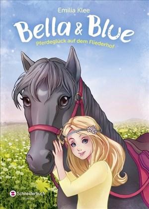 Bella & Blue, Band 01: Pferdeglück auf dem Fliederhof | Cover