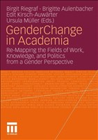 Gender Change in Academia: Re-Mapping the Fields of Work, Knowledge, and Politics from a Gender Perspective