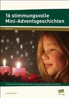16 stimmungsvolle Mini-Adventsgeschichten: Vorlesegeschichten zu Weihnachtsbräuchen mit spielerischen Angeboten zur Vertiefung (1. bis 4. Klasse)