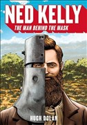 Dolan, H: Ned Kelly: The Man Behind the Mask