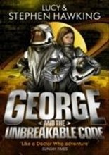 George and the Unbreakable Code (George's Secret Key to the Universe, Band 4)