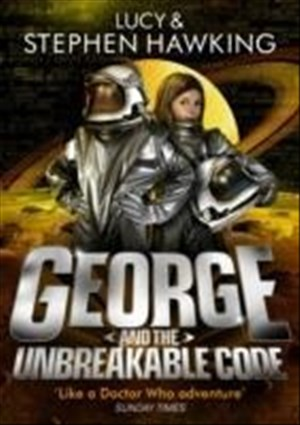 George and the Unbreakable Code (George's Secret Key to the Universe, Band 4) | Cover