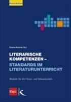 Literarische Kompetenzen - Standards im Literaturunterricht. Modelle für die Primar- und Sekundarstufe