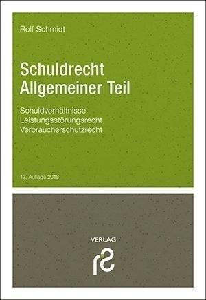 Schuldrecht Allgemeiner Teil: Schuldverhältnisse; Leistungsstörungsrecht; Verbraucherschutzrecht | Cover