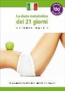 La dieta metabolica dei 21 giorni -L' Original- (Edizione italiana) (Die 21-Tage Stoffwechselkur -das Original-)