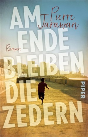 Am Ende bleiben die Zedern: Roman | Cover