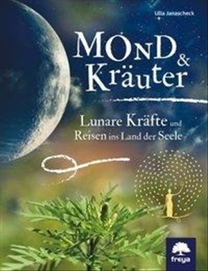 Mond & Kräuter: Lunare Kräfte und Reisen ins Land der Seele | Cover