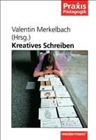 Praxis Pädagogik: Kreatives Schreiben