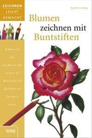Blumen zeichnen mit Buntstiften: Zeichnen leicht gemacht | Cover