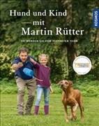 Hund und Kind - mit Martin Rütter