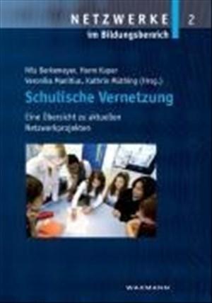 Schulische Vernetzung: Eine Übersicht zu aktuellen Netzwerkprojekten (Netzwerke im Bildungsbereich)   Cover