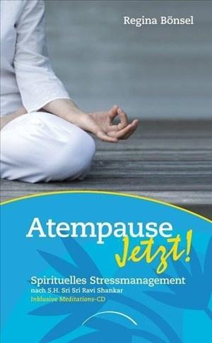 Atempause Jetzt!: SpirituellesStressmanagementnachSriSriRaviShankar InklusiveMeditations-CD   Cover