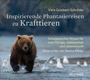 Inspirierende Phantasiereisen zu Krafttieren CD: Schamanisches Wissen für mehr Energie, Gelassenheit und Lebensfreude | Cover