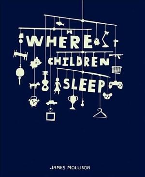 Mollison, J: Where Children Sleep: James Mollison   Cover
