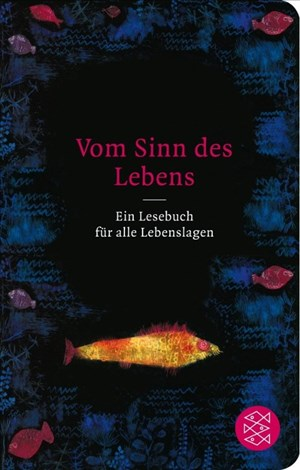Vom Sinn des Lebens: Ein Lesebuch für alle Lebenslagen (Fischer Taschenbibliothek)   Cover
