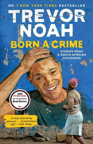 Born a Crime: Stories from a South African Childhood | Cover