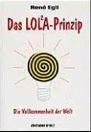 Das LOL²A-Prinzip: Die Vollkommenheit der Welt | Cover