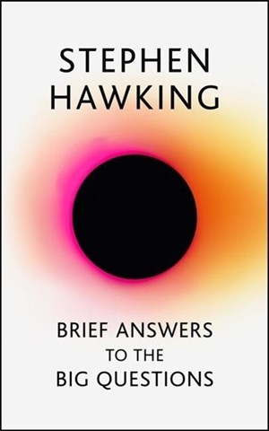 Brief Answers to the Big Questions: the final book from Stephen Hawking | Cover