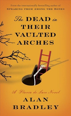 The Dead in Their Vaulted Arches: A Flavia de Luce Novel | Cover