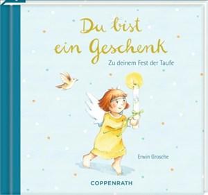 Geschenkbuch - Du bist ein Geschenk: Zu deinem Fest der Taufe   Cover
