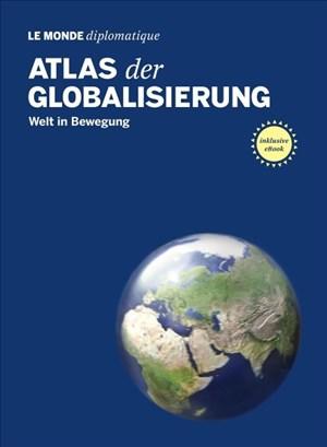 Atlas der Globalisierung: Welt in Bewegung | Cover