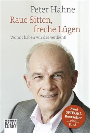 Raue Sitten, freche Lügen: Womit haben wir das verdient! | Cover