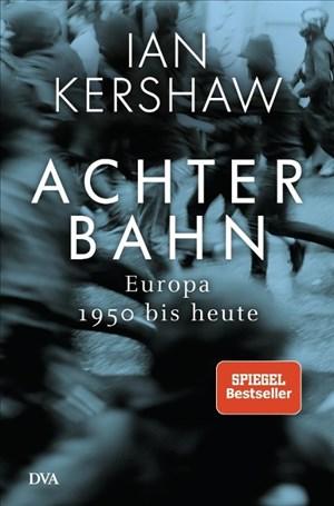 Achterbahn: Europa 1950 bis heute  - Vom Autor des Bestsellers Höllensturz | Cover